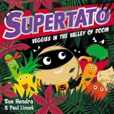 Supertato Veggies in the Valley of Doom by Sue Hendra