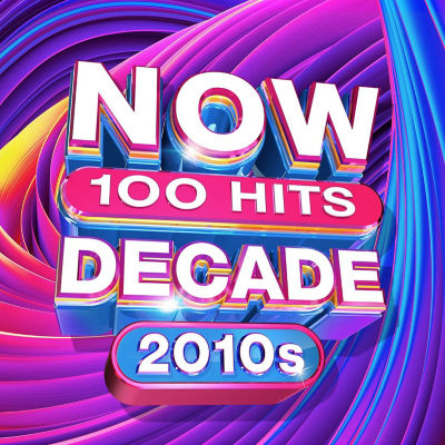CD Now 100 Hits The Decade (2010-2020)